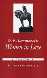 D. H. Lawrence's Women in Love: A Casebook by David Ellis